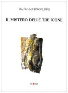 Copertina di 'Il mistero delle tre icone'