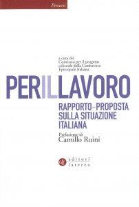 Copertina di 'Per il lavoro. Rapporto-proposta sulla situazione italiana'
