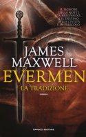 La tradizione. Evermen - Maxwell James