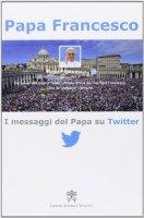 I messaggi di papa Francesco - Papa Francesco