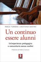 Un continuo essere alunni - Paola Turroni, Cristiana Santini
