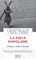 La piet� popolare - Antonio Mastantuono, Alessandro Amapani, Ugo Ughi, Ignazio Schinella, Stefano Nastasi, Alberto Brignoli
