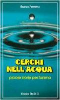 Cerchi nell'acqua - Ferrero Bruno, Autori vari