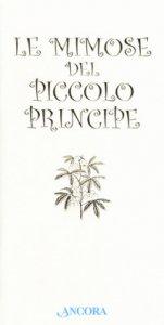 Copertina di 'Le mimose del Piccolo Principe'