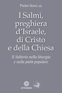 Copertina di 'I salmi preghiera d'Israele di Cristo e della Chiesa'