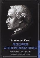 Prolegomeni ad ogni metafisica futura. - Immanuel Kant
