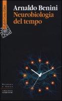 Neurobiologia del tempo - Benini Arnaldo