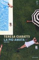 La più amata - Ciabatti Teresa