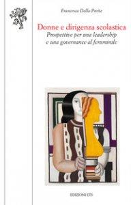 Copertina di 'Donne e dirigenza scolastica. Prospettive per una leadership e una governance al femminile'