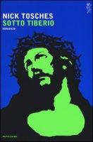 Sotto Tiberio - Tosches Nick