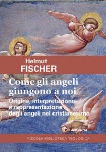 Copertina di 'Come gli angeli giungono a noi'