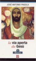 La via aperta da Gesù - 1 - José Antonio Pagola