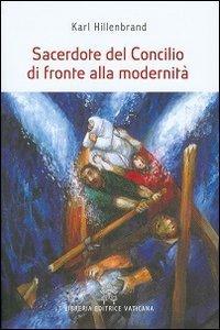 Copertina di 'Sacerdote del Concilio di fronte alla modernità'