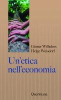 Un'etica nell'economia - Günter Wilhelms, Helge Wulsdorf