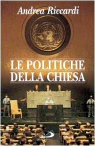 Copertina di 'Le politiche della Chiesa'