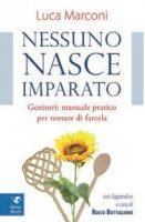 Nessuno nasce imparato - Luca Marconi