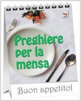 Preghiere per la mensa. Buon appetito - Ferrero Bruno