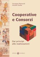 Cooperative e consorzi. Dai principi alle realizzazioni - Mainardi Giuseppe, Ozella Claudio