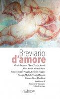 Breviario d'amore. Saggi, commenti e liriche. Ediz. italiana, inglese e spagnola