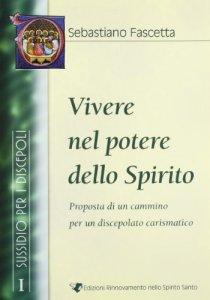 Copertina di 'Vivere nel potere dello spirito. Vol. I -  Sussidio per i discepoli'
