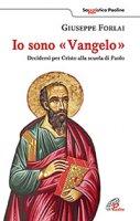 """Io sono """"Vangelo"""" - Giuseppe Forlai"""