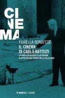 Il cinema di Carlo Battisti. La favolosa vacanza di un insigne glottologo nel mondo della celluloide - Bonafede Fiorella