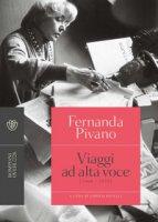 Viaggi ad alta voce (1968-1979) - Pivano Fernanda