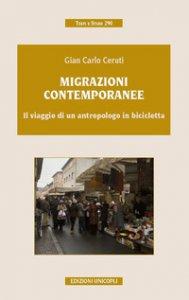 Copertina di 'Migrazioni contemporanee. Il viaggio di un antropologo in bicicletta'