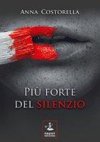 Più forte del silenzio - Costorella Anna