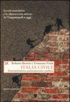Italia civile. Associazionismo, partecipazione e politica - Biorcio Roberto, Vitale Tommaso