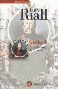Copertina di 'Garibaldi. L'invenzione di un eroe'