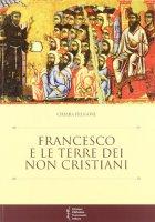 Francesco e le terre dei non cristiani - Frugoni Chiara
