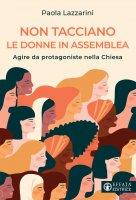 Non tacciano le donne in assemblea - Paola Lazzarini