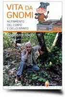 Vita da gnomi - Augusto Tocci