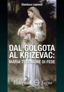 Copertina di 'Dal Golgota al Krizevac'