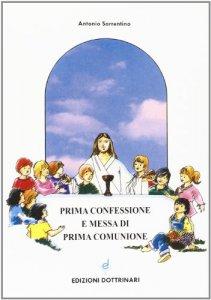 Copertina di 'Prima confessione e messa di prima comunione'