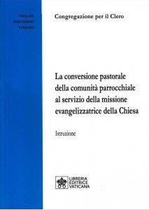 Copertina di 'La conversione pastorale della comunità parrocchiale al servizio della missione evangelizzatrice della Chiesa'