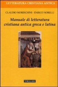 Copertina di 'Manuale di letteratura cristiana antica greca e latina'