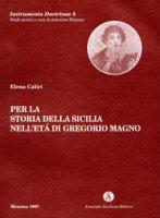 Per la storia della Sicilia nell'età di Gregorio Magno - Caliri Elena