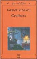 Grottesco - McGrath Patrick