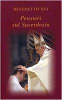Pensieri sul sacerdozio - Benedetto XVI (Joseph Ratzinger)