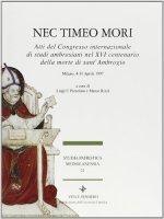 Nec timeo mori. Atti del Congresso internazionale di studi ambrosiani nel 16� centenario della morte di sant'Ambrogio (Milano, 4-11 aprile 1997)