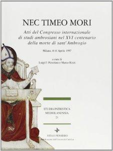Copertina di 'Nec timeo mori. Atti del Congresso internazionale di studi ambrosiani nel 16º centenario della morte di sant'Ambrogio (Milano, 4-11 aprile 1997)'