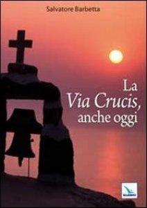 Copertina di 'La Via Crucis, anche oggi'