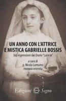 Un anno con lattrice e mistica Gabrielle Bossis - Nicola Lomurno