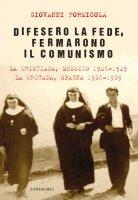 Difesero la fede, fermarono il comunismo - Giovanni Formicola