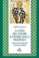 La cura del povero e l'onere della ricchezza - Basilio di Cesarea