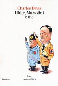 Copertina di 'Hitler, Mussolini e me'