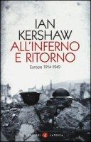 All'inferno e ritorno. Europa 1914-1949 - Kershaw Ian