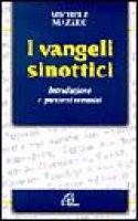 I vangeli sinottici. Introduzione e percorsi tematici - Mazzeo Michele